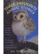 Three Favourite Animal Stories : The Owl Who Was Afraid of the Dark; The Cat Who Wanted to go Home; The Hen Who Wouldn't Give Up