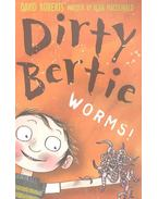 Dirty Bertie - Worms!