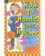 How to Handle Your Teacher