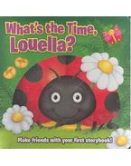 What's The Time Louella?