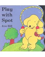 Play with Spot - HILL, ERIC