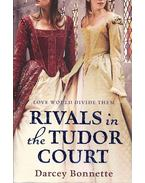 Rivals in the Tudor Court