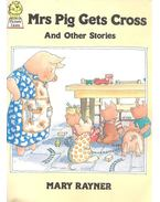 Mrs Pig Gets Cross, and Other Stories