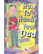 How to Handle Your Dad