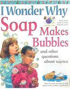 I Wonder why Soap Makes Bubbles