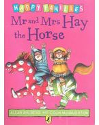 Mr, and Mrs, Hay the Horse