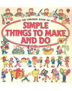 Simple Things to Make and Do