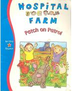 Hospital Farm: Patch on Patrol