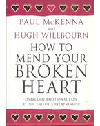 How to Mend Your Broken Heart - Overcome Emotional Pain at the End of a Relationship