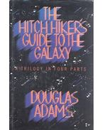 The Hitch Hiker's Guide to the Galaxy - A Trilogy in Four Parts