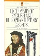 Dictionary of English and European History 1485-1789