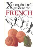 The Xenophobe's® Guide to the French