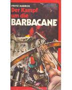 Der Kampf um die Barbacane