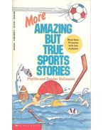 More Amazing But True Sports Stories