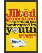 Jilted Generation - How Britain Has Bankrupted Its Youth