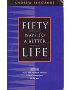 Fifty Ways to a Better Life