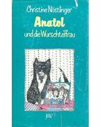 Anatol und die Wurschtelfrau