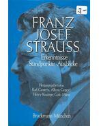 Franz Josef Strauss Erkenntnisse Standpunkte Ausblicke