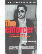 The Enforcer - Johnny Pops Papalia--A Life and Death in the Mafia