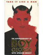 Take It Like a Man - The Autobiography of Boy George