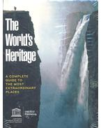 The World's Heritage - A Complete Guide to the Most Extraordinary Places