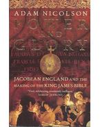 Power and Glory - Jacobean England and the Making of the King James Bible