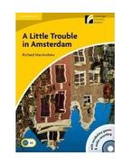 A Little Trouble in Amsterdam - Level 2 with CD-ROM