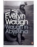 Waugh in Abyssinia - Waugh, Evelyn