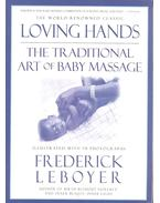 Loving Hands - The Traditional Art of Baby Massage