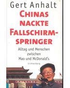 Chinas nackte Fallschirmrpinger - Alltag und Menschen zwischen Mao und McDonald's