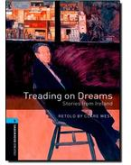 Treading on Dreams: Stories from Ireland - Stage 5