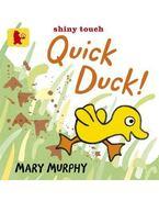Quick Duck!