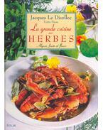 La grande cuisine aux herbes - Algues, fruits et fleurs