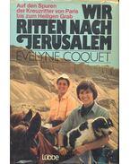 Wir ritten nach Jerusalem