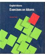 English Idioms - Exercises on Idioms