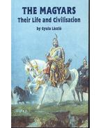 The Magyars - Their Life and Civilisation