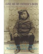 Give Me My Father's Body - The Life of Minik, the New York Eskimo