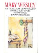 The Vaccillations of Poppy Carew-Not That Sort of Girl-Second Fiddle-Jumping the Queue
