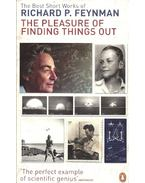 The Pleasures of Finding Things Out - Richard P. Feynman