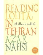 Reading Lolita in Tehran - A Memoir in Books