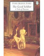 The Good Soldier - A Tale of Passion