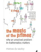 The Music of the Primes- Why an Unsolved Problem in Mathematics Matter