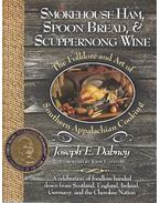 Smokehouse Ham, Spoon Bread and Scuppernong Wine - The Folklore and Art of Southern Appalachian Cousine