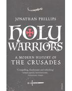 Holy Warriors - A modern history of the Crusaders