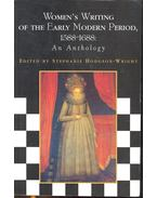 Women's Writing of the early Modern Period, 1588-1688: An Anthology