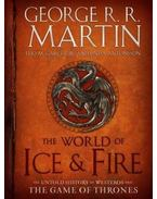 The World of Ice and Fire: The Untold History of Westeros and the Game of Thrones (Song of Ice and Fire)