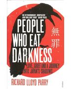 People Who Eat Darkness - Love, Grief and a Journey into Japan's Shadows