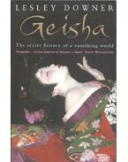 Geisha - The secret history of a vanishing world