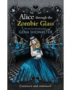 Alice Through the Zombie Glass - Showalter, Gena