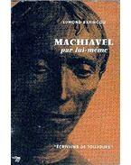 Machiavel par lui-même